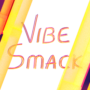 VibeSmack NIGHT LIFE
